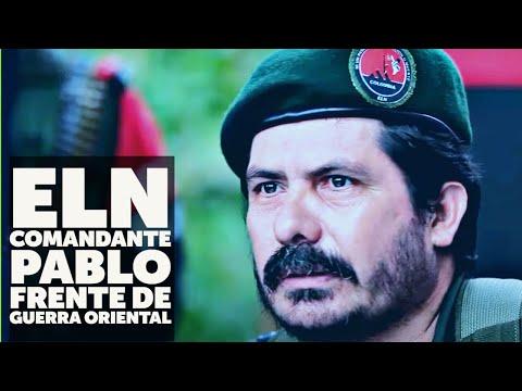#Colombia #ELN : entrevista al Comandante Pablo - Frente de Guerra Oriental