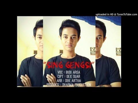 Budi Arsa - SING GENGSI (MP3)