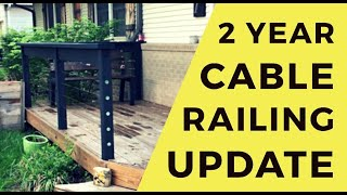 Cable Railing 2 Year Update and Questions Answered.