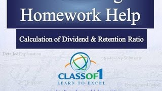 Calculation of Dividend and Retention Ratio: Accounting Homework Help by Classof1.com