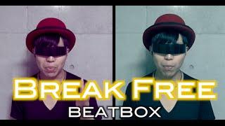 Break Free ft. Zedd / Ariana Grande (Beatbox Cover)