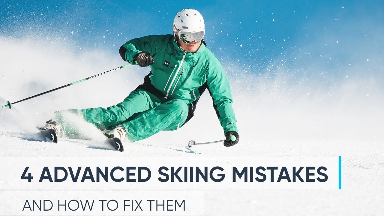 4 ADVANCED SKIING MISTAKES | And How To Fix Them