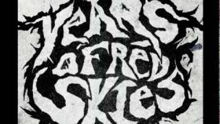 Watch Years Of Red Skies Oh God video
