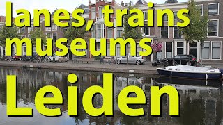 Leiden, Netherlands, canals, lanes, train station and museums