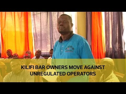 Kilifi bar owners move against unregulated operators