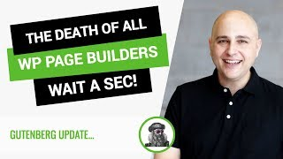 Gutenberg & The Death Of WordPress Page Builders - Hmm Not So Fast...
