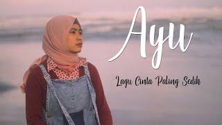 AYU - Lagu Cinta Paling Sedih (Video Lirik)