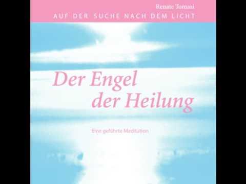 Der Engel der Heilung: Begegne ihm und lass ihn wirken  Eine geführte Meditation