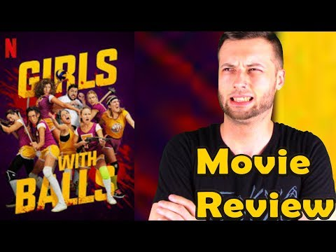 Girls With Balls (2019) - Netflix Movie Review (Without Spoilers)