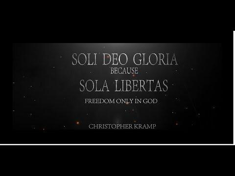 5 - Reformation 5 Solas - Sola Libertas - Christopher Kramp