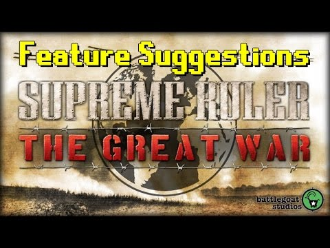 Supreme Ruler The Great War | Feature Suggestions