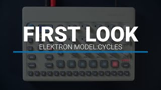 Elektron Model:Cycles First Look