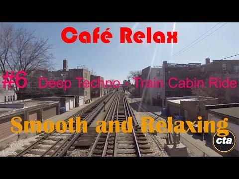 Café Relax: #4 Deep Techno - Train Cabin Ride - Smooth and Relaxing