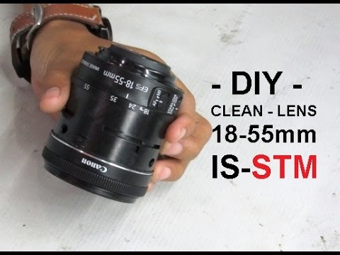 Cleaning Canon 18-55mm IS STM  Dust, Fog, etc