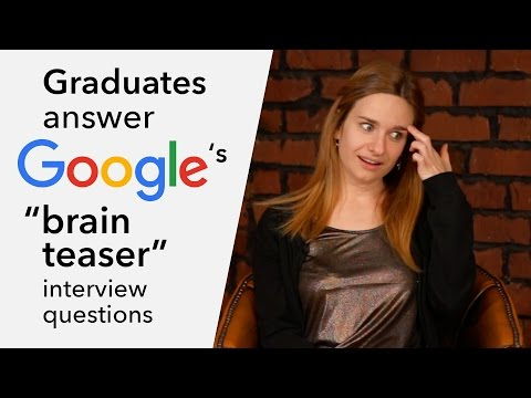 "Graduates answer Google's ""brain teaser"" interview questions"