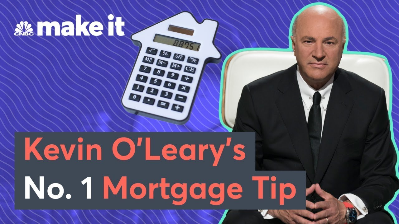 Kevin O'Leary's Best Mortgage Advice
