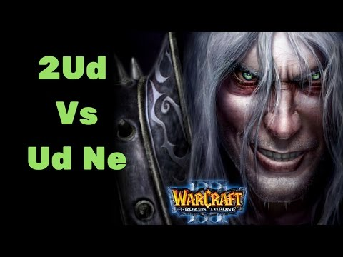 Warcraft 3  frozen throne #4  2ud vs ud ne
