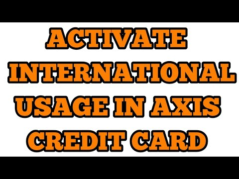 How To Activate Axis Bank Credit For International Usage