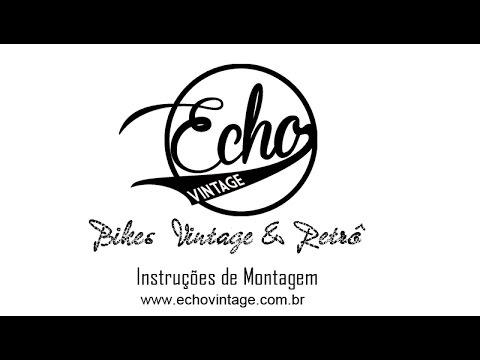 TUTORIAL DE MONTAGEM DAS BIKES   ECHO VINTAGE