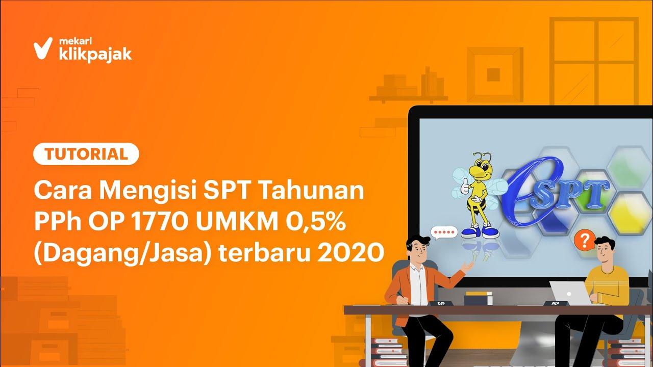 Cara Isi Spt Tahunan Pph Op 1770 Umkm 0 5 Dagang Jasa Terbaru 2020 Tutorial Klikpajak Youtube