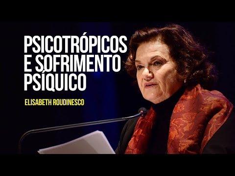 Elisabeth Roudinesco – Psicotrópicos e sofrimento psíquico