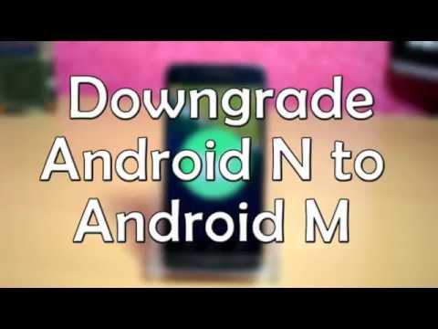 How to downgrade from android Nougat to android Marshmallow