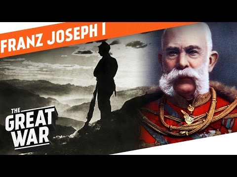 Franz Joseph I - The Father of Austria-Hungary I WHO DID WHAT IN WW1?
