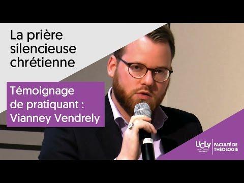 Témoignage sur la prière silencieuse chrétienne   Vianney Vendrely