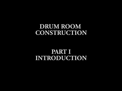 Drum Room Construction - PART I - Introduction [HD]