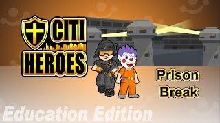 "Citi Heroes EP13 ""Prison Break"" @ Education Edition"
