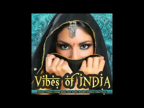 Vibes of India - Deluxe Chillout Lounge Exotic Buddha Oriental  Flavor(Continuous Mix) ▶ Chill2Chill
