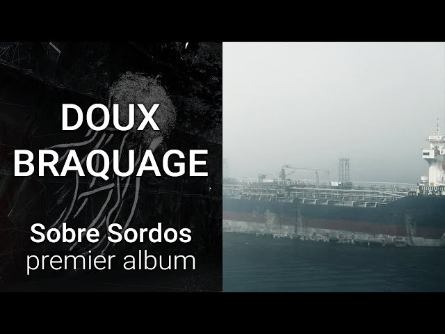 Sobre Sordos - Doux Braquage