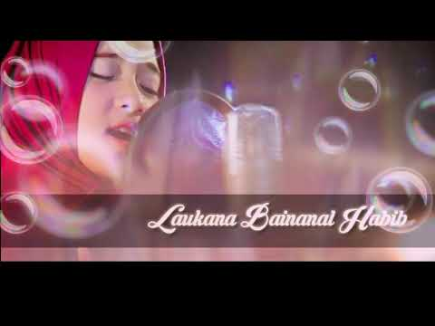 Laukana Bainanal Habib - Nisa Sabyan