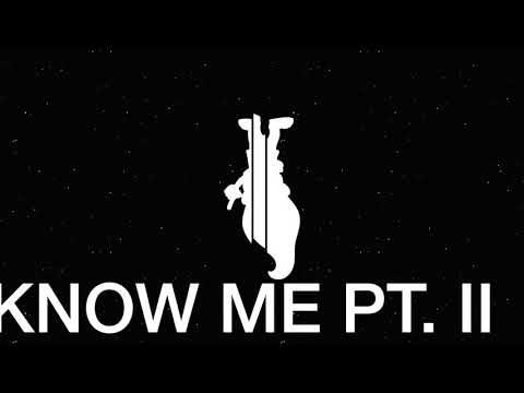 KNOW ME PT  II
