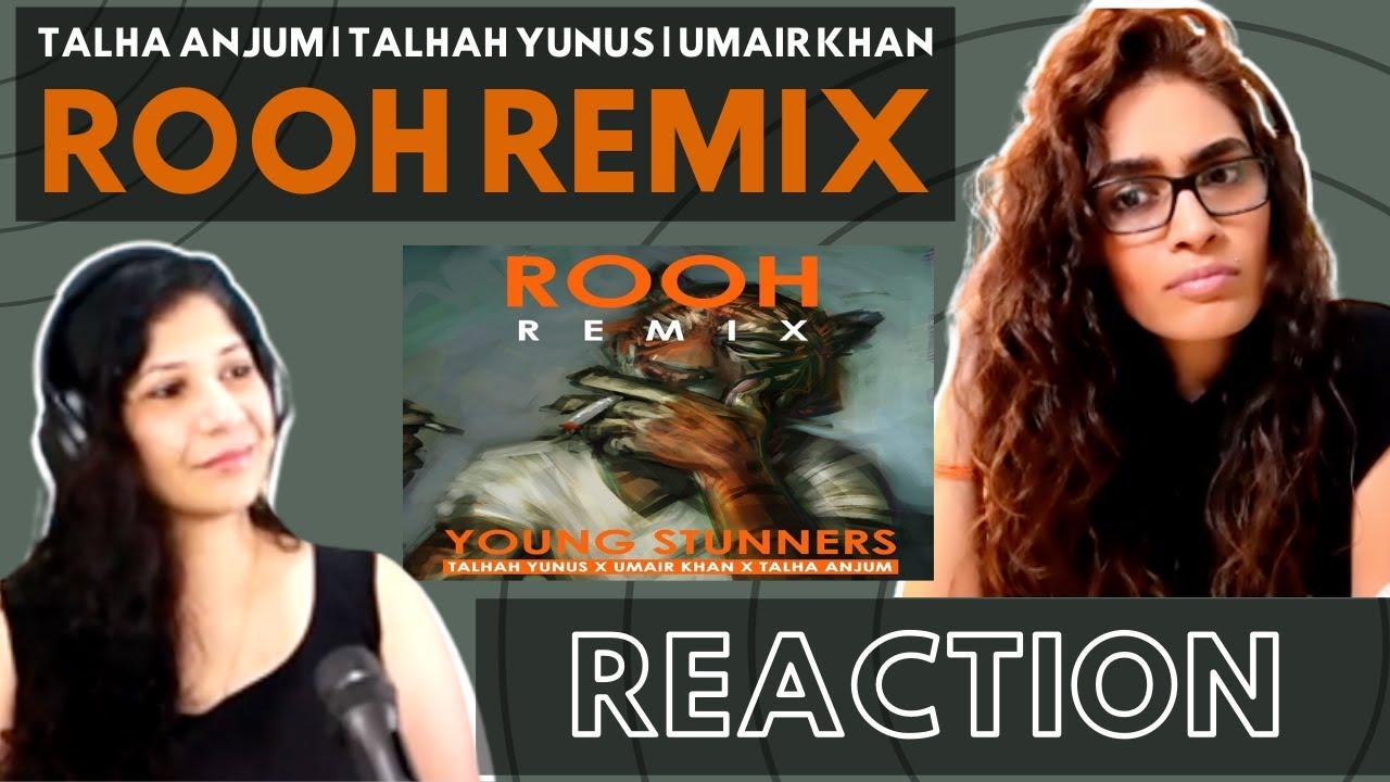 ROOH REMIX (@Young Stunners) REACTION!    @Talha Anjum   @Talhah Yunus   @Jokhay