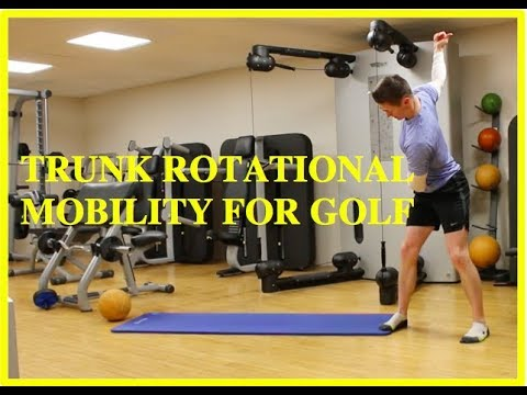 Trunk Rotational Mobility for Golf