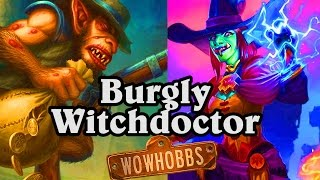 The Burgly Wicked Witchdoctor ~ Mean Streets of Gadgetzan ~ Hearthstone