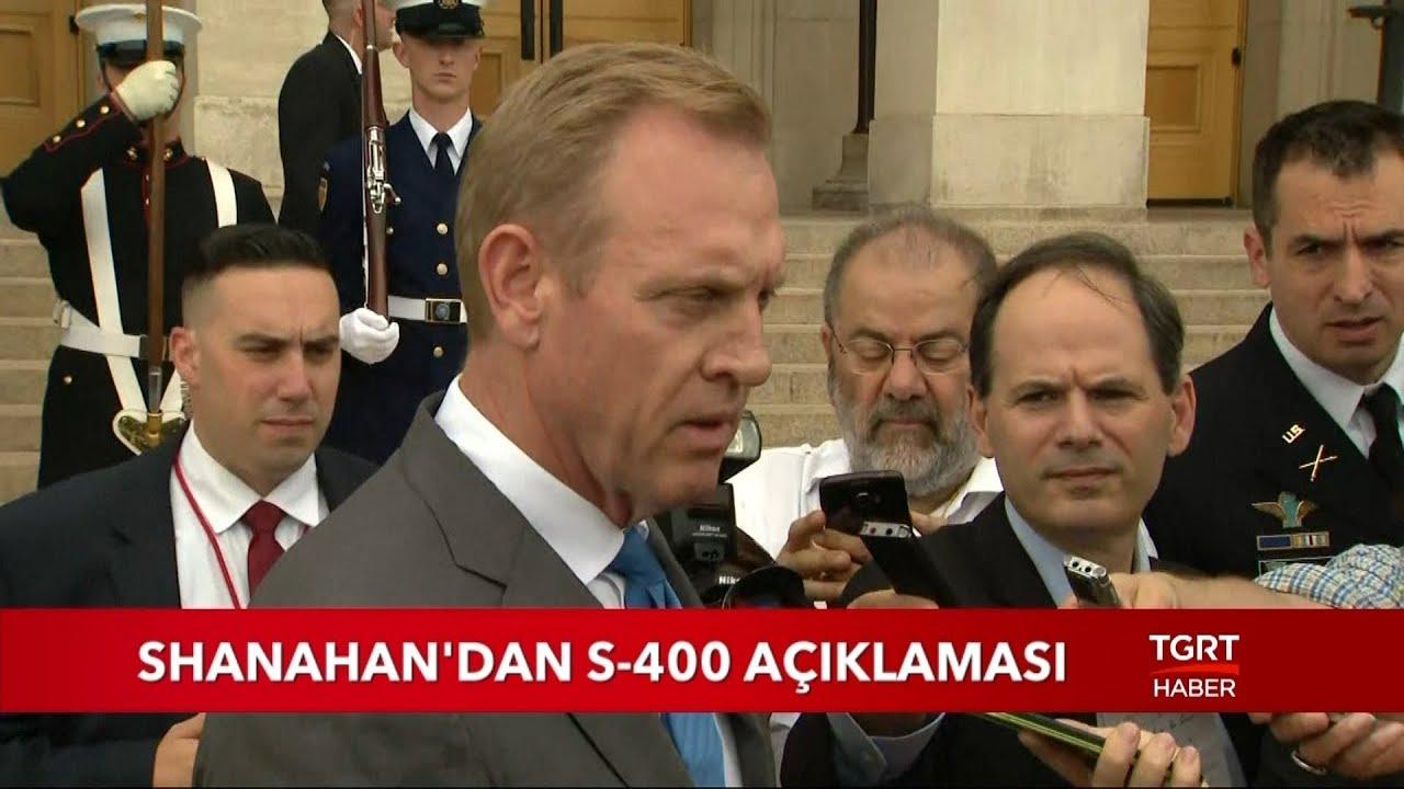 Shanahan'dan S-400 Açıklaması