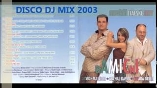 Michal David DaMiCHi Disco DJ MIX 2003