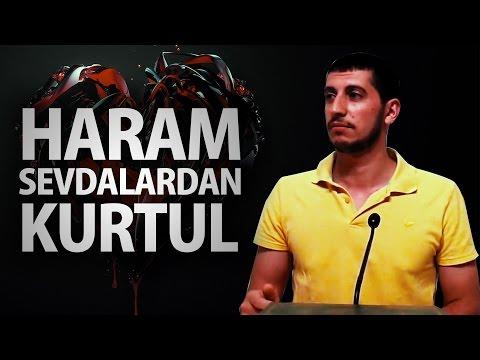 Aşk Acısından Ve Haram Sevdalardan Kurtulmak İstiyor Musun? - Serkan Aktaş