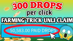 UNLI CLAIM FARMING TRICK   300 DROPS PER CLICK   FREE EARNING SITE PWEDE SA CELLPHONE INSTANT PAYOUT