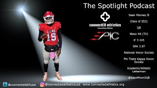 The Sportlight Podcast - '21 QB Sean Mooney II Waco HS (TX)