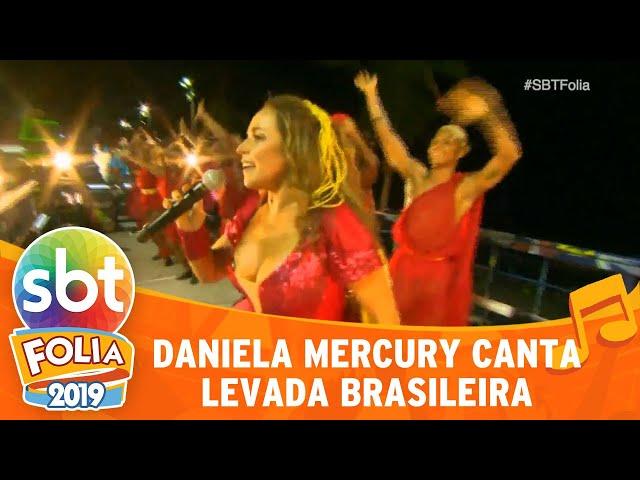 Daniela Mercury canta Levada Brasileira | SBT Folia 2019