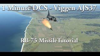 1 Minute DCS - Viggen AJS37 - RB-75 Missile Tutorial