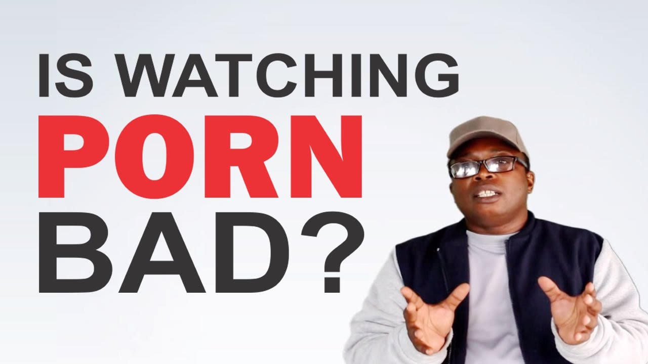 Bad is watching porn