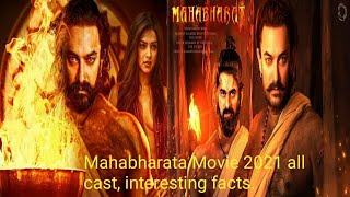 Mahabharat Movie 2021 all cast, some interesting facts about movie