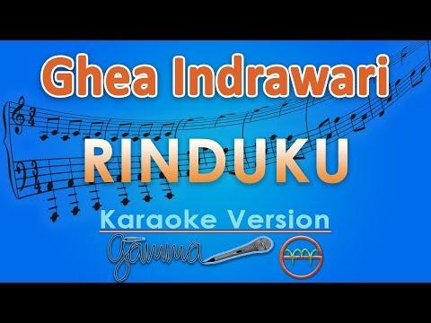 Ghea Indrawari - Rinduku (Karaoke Lirik Tanpa Vokal) by GMusic