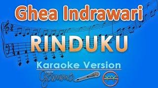 Ghea Indrawari - Rinduku (Karaoke)   GMusic.mp3