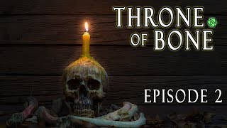 Throne of Bone Ep.2 - Homebrew D&D 5e