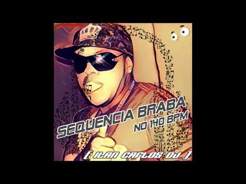 SEQUENCIA BRABA💃 NO 140BPM🎶 ilan 😎carlos DJ 🎧  so as f*d